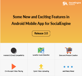 It's Finally Here - Major Upgrade Release of Android Mobile App for SocialEngine
