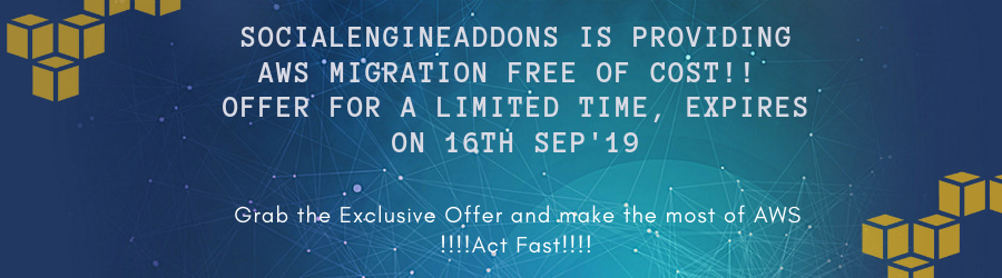 SocialEngineAddOns is providing AWS MIGRATION FREE OF COST!! Offer For a Limited Time, Expires on 13th Sep'19