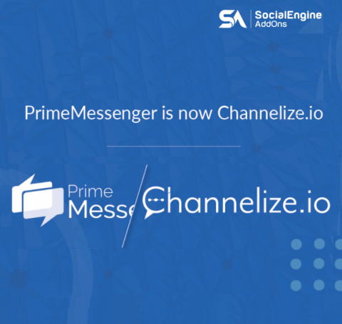 PrimeMessenger is now Channelize.io - The Best Chat & Messaging Platform for your Community